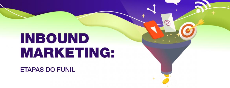 Inbound marketing: conheça as etapas do funil