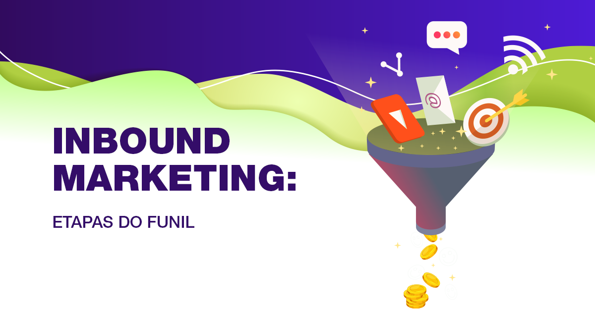 Inbound marketing: conheça as etapas do funil