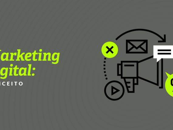 Marketing digital conceito: Saiba o que é como utilizá-lo!