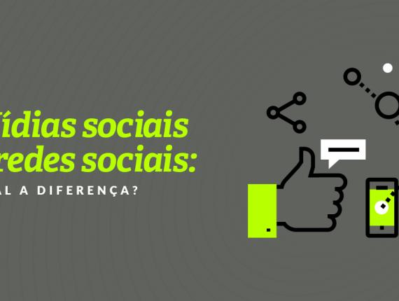 Mídias sociais e redes sociais: qual a diferença?