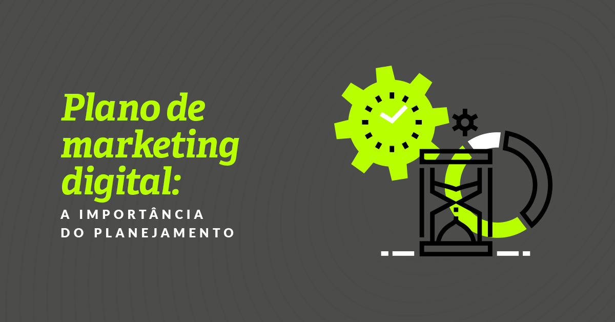 Plano de marketing digital: como planejar