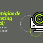 Estratégias de marketing digital: por onde começar?
