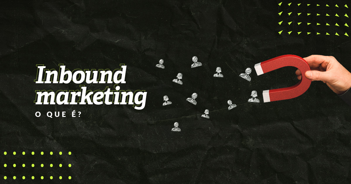 Inbound Marketing o que é?