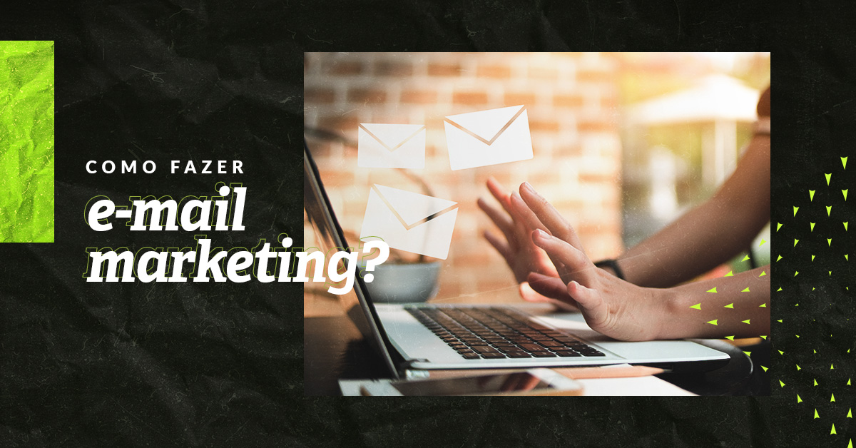 Como fazer e-mail marketing?