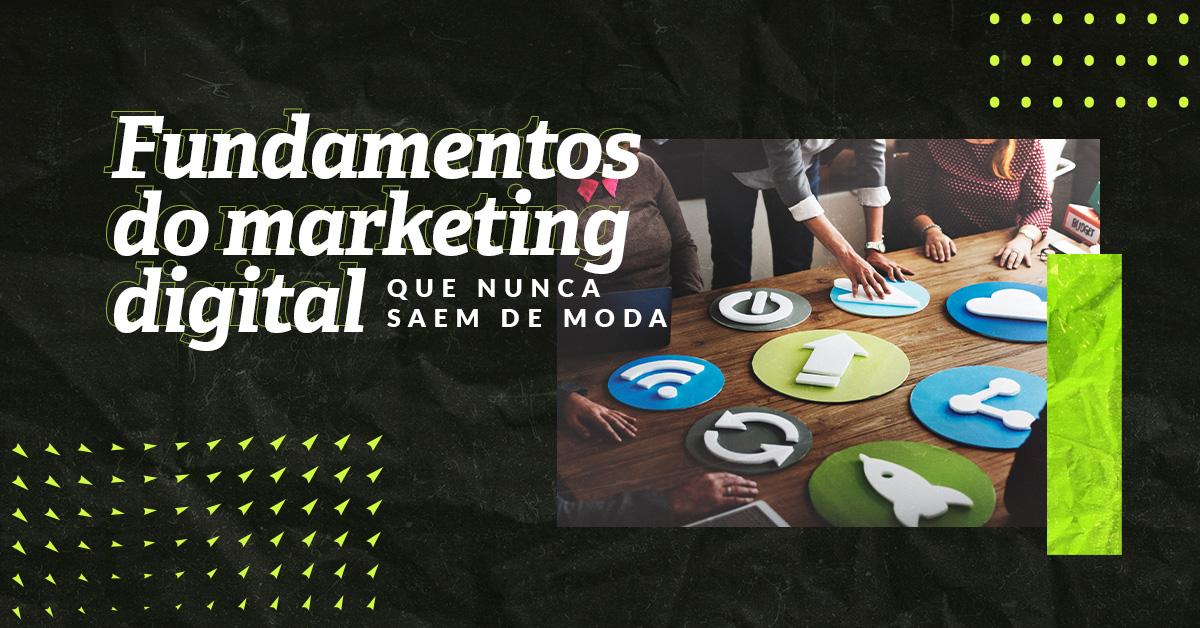 7 fundamentos do marketing digital intactos na crise