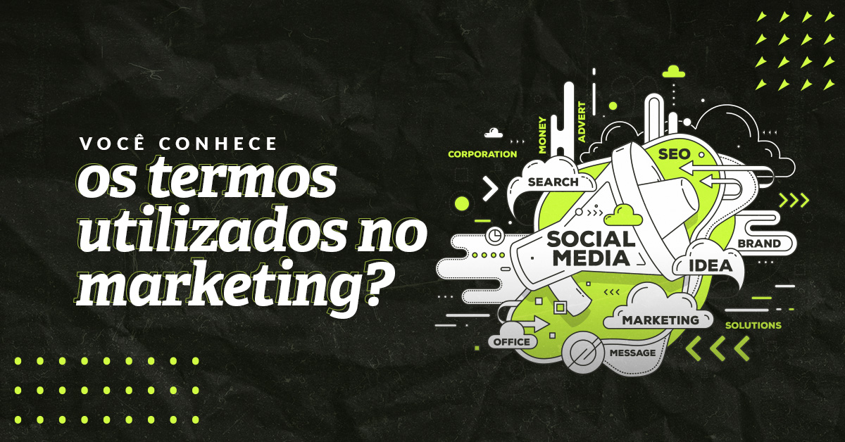 Termos de marketing digital: entenda o significado das expressões mais utilizadas