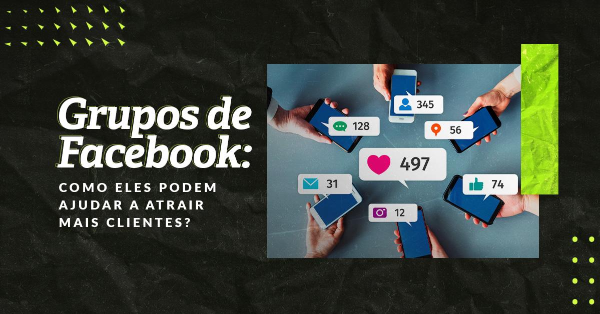Grupos de Facebook para atrair mais clientes
