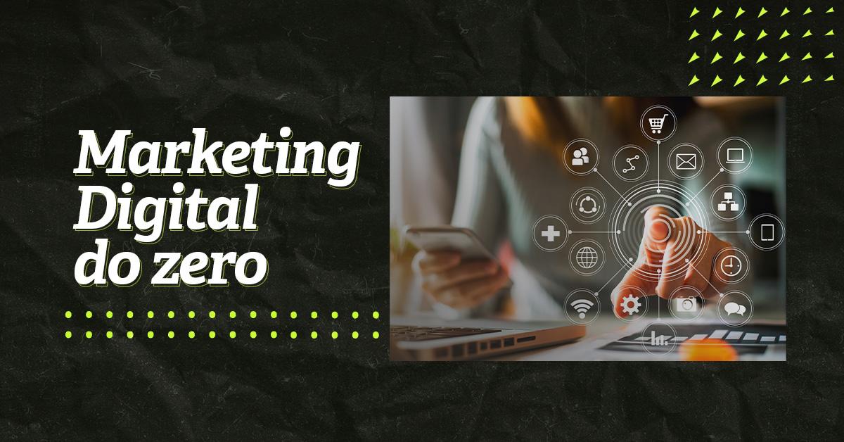 como iniciar uma estratégia de marketing digital do zero